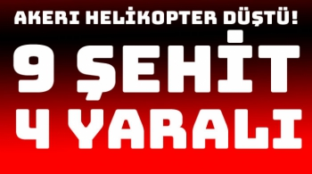 Bitlis'te askeri helikopter düştü: 9 şehit 4 yaralı!